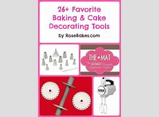 26 Favorite Things : A List of Cake Baking Tools