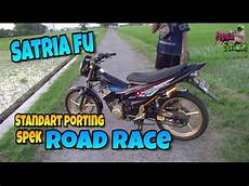 Satria Fu Road Race Style by Satria Fu Road Race Owner Kemond Standart Porting