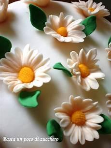 fiori di pasta di zucchero senza stini basta un poco di zucchero torta margherite
