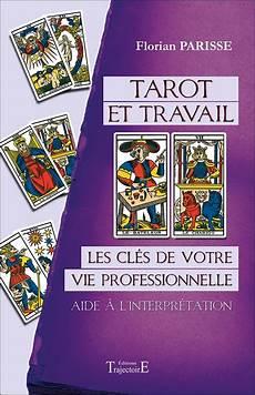 tarot travail tarot et travail de florian parisse philippe demarys