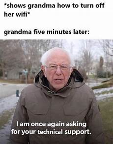 Bernie Memes 10 Best Bernie Sanders I Am Once Again Asking For