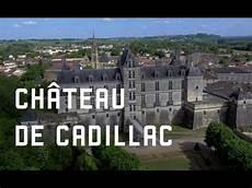 chateau de cadillac le ch 226 teau de cadillac en nouvelle aquitaine