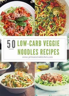 Vegetarische Low Carb Rezepte - 50 low carb veggie noodle recipes primavera kitchen