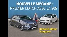nouvelle renault m 233 gane vs peugeot 308 1er match