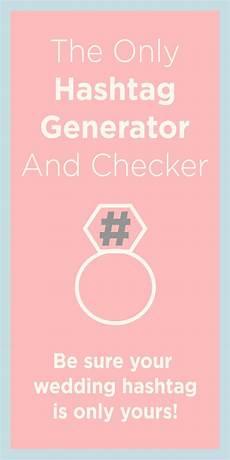 wedding hashtag generator and checker unique wedding hashtag ideas wedding hashtag generator