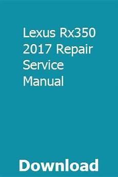 car service manuals pdf 2010 lexus rx navigation system lexus rx350 2017 repair service manual manual lexus rx 350 new lexus