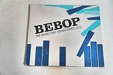 bebop the sound that transformed jazz ebay