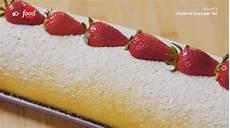 rotolo alle fragole di benedetta rossi fatto in casa per voi ricetta rotolo alle fragole di benedetta rossi nel 2020 dessert