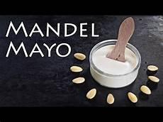 mayonaise selber machen mayonnaise selber machen rezept mit mandeln