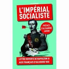 L Imp 233 Rial Socialiste Lettre Ouverte De Napol 233 On Iii Aux