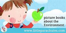 children s picture books about environment little parachutes children s picture books about caring for the environment