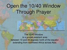 ppt open the 10 40 window through prayer powerpoint