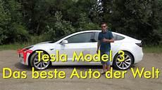 Tesla Model 3 Das Beste Auto Der Welt