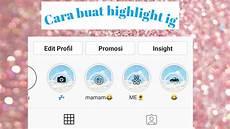 Cara Buat Sorotan Cover Highlight Instagram Putri