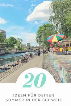 20 Ideen F 252 R Den Sommer In Der Schweiz Ferien Reisen