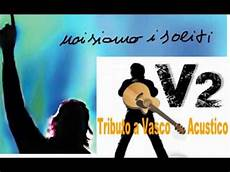 tributo vasco i soliti vasco cover by v2 tributo a vasco