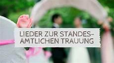 Lieder Hochzeit Standesamt - lieder zur trauung im standesamt ratgeber hochzeitsmusik