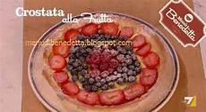crostata alla frutta di benedetta crostata alla frutta ricetta da quot i men 249 di benedetta quot del 10 4 2012