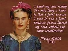 Frida Kahlo S Quotes And Not Much Sualci Quotes 2019