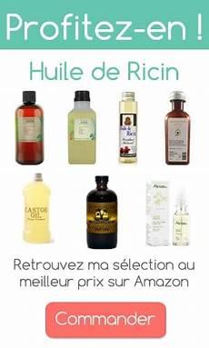 l huile de ricin en pharmacie comment la choisir