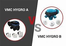 vmc hygro b vmc hygror 233 glable hygro a ou hygro b conseils domomat