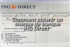 demander un cheque de banque comment obtenir un ch 232 que de banque ing direct 01