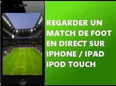 regarder un sur regarder un match de foot en direct sur iphone et ipod touch