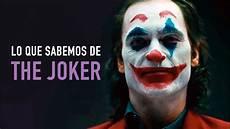 the joker lo que sabemos hasta hoy