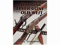 shooting lever guns of the old west book by mike venturino