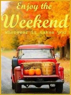 enjoy the weekend fall quote pictures photos and images
