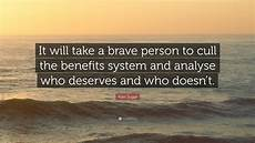 it takes someone brave to alan sugar quote it will take a brave person to cull the