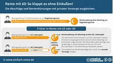 Rente Mit 60 So Klappt Es Ohne Einbu 223 En Infografik