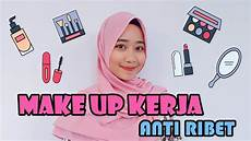 Tutorial Make Up Kerja Simple Anti Ribet