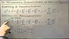 matrizen das matrixexponential teil 1 definition und