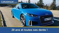 Essai Audi Tt 2019 20 Ans Et Toutes Ses Dents