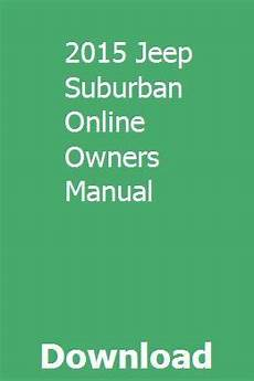 download car manuals pdf free 1992 jeep cherokee electronic valve timing 2015 jeep suburban online owners manual jeep cherokee laredo repair manuals tractor price