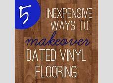 5 inexpensive ways to update dated vinyl flooring   Diy