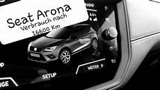 Seat Arona Verbrauch Nach 16600 Km Erfahrungen