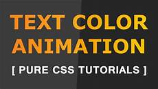 how to change text color animation pure css tutorials youtube