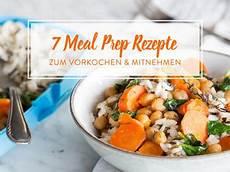 Vorkochen Und Mitnehmen 7 Meal Prep Rezepte F 252 Rs B 252 Ro