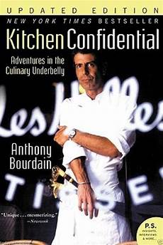 Kitchen Confidential Summary Of The Book by Kitchen Confidential Updated Edition Adventures In The