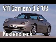 porsche 911 gebrauchtwagen porsche 911 3 6 2003 model 996 unterhaltskosten