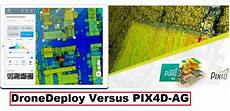 pix4d vs drone deploy 2020 comparison dronedeploy and pix4d which is better for agriculture industries world agriculture