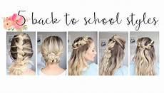 5 easy back to school hairstyles cute girls hairstyles