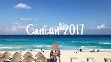 cancun 2017 youtube