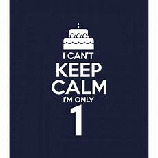 i can t keep calm i m one 1 year old greenturtle
