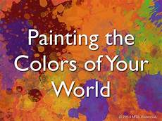 painting the colors of your world mtn universal