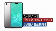 Hp Terbaru Mei 2018 Oppo A3 Harga Dan Spesifikasi