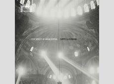Lost Voices Of Hagia Sophia Cappella Romana Buy MP3 Music Files