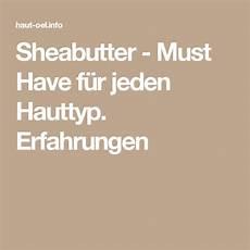 Sheabutter Must F 252 R Jeden Hauttyp Erfahrungen